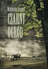 Okładka książki Czarny ogród Małgorzata Szejnert