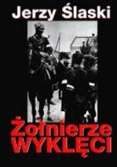 Okładka książki Żołnierze wyklęci Jerzy Ślaski