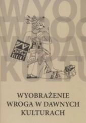 Okładka książki Wyobrażenie wroga w dawnych kulturach Jerzy Axer,Justyna Olko