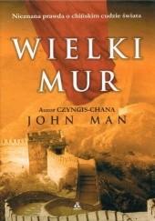 Okładka książki Wielki Mur John Man