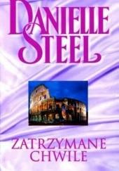 Okładka książki Zatrzymane chwile Danielle Steel