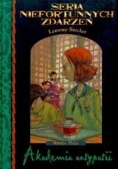 Okładka książki Akademia antypatii Lemony Snicket