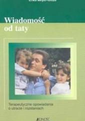 Okładka książki Wiadomość od taty. Terapeutyczne opowiadania o utracie i rozstaniach. Erika Meyer-Glitza