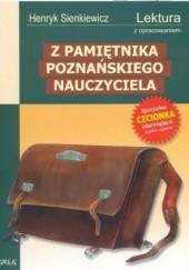 Okładka książki Z pamiętnika poznańskiego nauczyciela Henryk Sienkiewicz