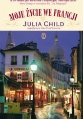 Okładka książki Moje życie we Francji Julia Child