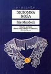 Okładka książki Skromna róża Iris Murdoch
