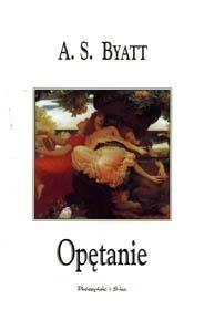 Okładka książki Opętanie A.S. Byatt
