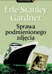 Okładka książki Sprawa podmienionego zdjęcia Erle Stanley Gardner