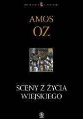 Okładka książki Sceny z życia wiejskiego Amos Oz