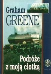 Okładka książki Podróże z moją ciotką Graham Greene