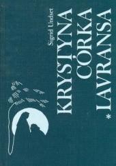 Okładka książki Krystyna córka Lavransa t. 1 Wianek Sigrid Undset