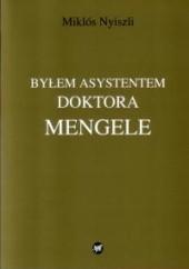 Okładka książki Byłem asystentem doktora Mengele Miklós Nyiszli