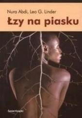Okładka książki Łzy na piasku Nura Abdi,Leo G. Linder