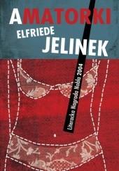 Okładka książki Amatorki Elfriede Jelinek