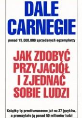 Okładka książki Jak zdobyć przyjaciół i zjednać sobie ludzi Dale Carnegie