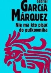 Okładka książki Nie ma kto pisać do pułkownika Gabriel García Márquez