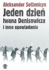 Okładka książki Jeden dzień Iwana Denisowicza i inne opowiadania Aleksander Sołżenicyn