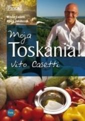 Okładka książki Moja Toskania! Vito Casetti Witold Casetti,Agata Jakóbczak
