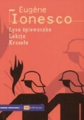 Okładka książki Łysa śpiewaczka. Lekcja. Krzesła Eugène Ionesco