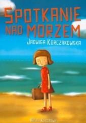 Okładka książki Spotkanie nad morzem Jadwiga Korczakowska