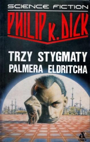 Okładka książki Trzy stygmaty Palmera Eldritcha Philip K. Dick