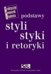 Okładka książki Podstawy stylistyki i retoryki Dorota Zdunkiewicz-Jedynak,Adam Wolański,Elżbieta Wierzbicka