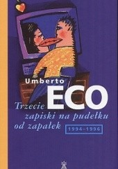 Okładka książki Trzecie zapiski na pudełku od zapałek 1994-96 Umberto Eco