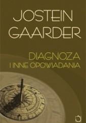 Okładka książki Diagnoza i inne opowiadania Jostein Gaarder