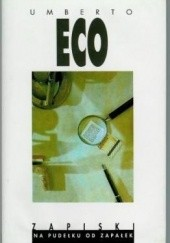 Okładka książki Zapiski na pudełku od zapałek Umberto Eco