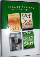 Okładka książki KSIĄŻKI WYBRANE: P jak Potrzask; Serce w ogniu; Śmiertelny sen; Świetliste lato Greg Iles,Nicholas Evans,Sue Grafton,Luanne Rice