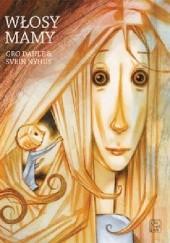 Okładka książki Włosy mamy Gro Dahle,Svein Nyhus
