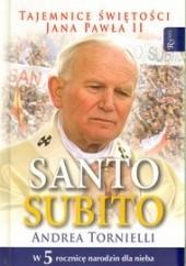 Okładka książki Santo Subito. Tajemnice świętości Jana Pawła II Andrea Tornielli