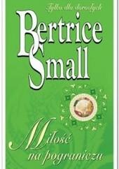 Okładka książki Miłość na pograniczu Bertrice Small