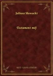 Okładka książki Testament mój Juliusz Słowacki