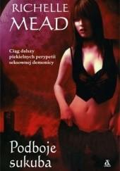 Okładka książki Podboje sukuba Richelle Mead