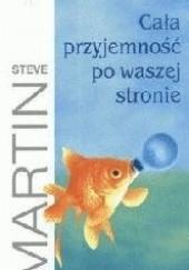 Okładka książki Cała przyjemność po waszej stronie Steve Martin