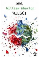 Okładka książki Wieści William Wharton
