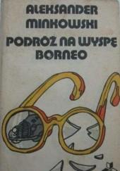 Okładka książki Podróż na wyspę Borneo Aleksander Minkowski