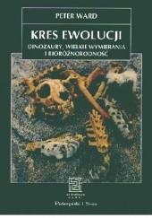 Okładka książki Kres ewolucji. Dinozaury, wielkie wymierania i bioróżnorodność Peter D. Ward