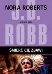 Okładka książki Śmierć cię zbawi J.D. Robb