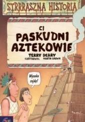 Okładka książki Ci paskudni Aztekowie Terry Deary