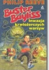Okładka książki Buster Bayliss. Inwazja krwiożerczych warzyw Philip Reeve