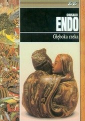Okładka książki Głęboka rzeka Shūsaku Endō