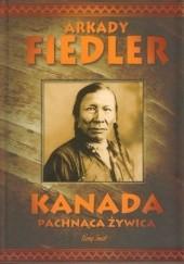 Okładka książki Kanada pachnąca żywicą Arkady Fiedler