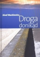 Okładka książki Droga donikąd Józef Mackiewicz