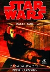 Okładka książki Darth Bane: Zasada Dwóch Drew Karpyshyn