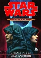 Okładka książki Darth Bane: Dynastia Zła Drew Karpyshyn
