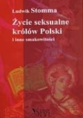 Okładka książki Życie seksualne królów Polski