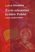 Okładka książki Życie seksualne królów Polski Ludwik Stomma