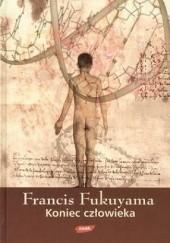 Okładka książki Koniec człowieka Francis Fukuyama